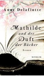 Anne Delaflotte: Mathilde und der Duft derBücher
