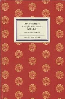 Annette Seemann: Die Geschichte der Herzogin Anna AmaliaBibliothek